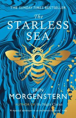 The Starless Sea: the spellbinding Sunday Times bestseller By (author) Erin Morgenstern ISBN:9781784702861
