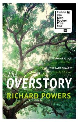 The Overstory: Winner of the 2019 Pulitzer Prize for Fiction By (author) Richard Powers ISBN:9781784708245