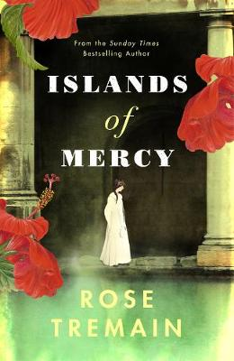 Islands of Mercy By (author) Rose Tremain ISBN:9781784743321