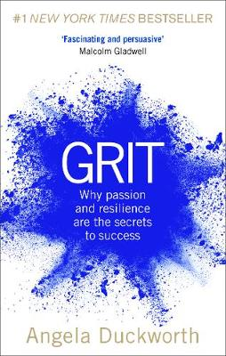 Grit: Why passion and resilience are the secrets to success By (author) Angela Duckworth ISBN:9781785040207