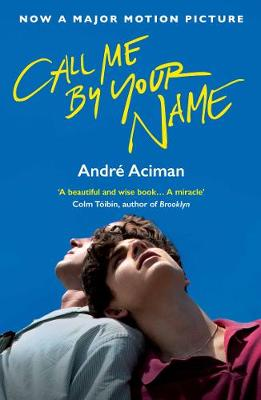 Call Me By Your Name By (author) Andre Aciman ISBN:9781786495259