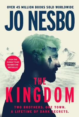 The Kingdom: The new thriller from the no.1 bestselling author of the Harry Hole series By (author) Jo Nesbo ISBN:9781787300804