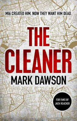 The Cleaner By (author) Mark Dawson ISBN:9781787394711