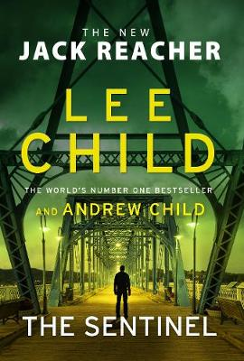 The Sentinel: (Jack Reacher 25) By (author) Lee Child ISBN:9781787633629