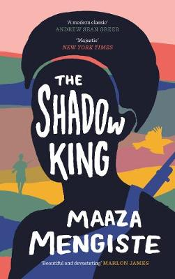 The Shadow King By (author) Maaza Mengiste ISBN:9781838851392