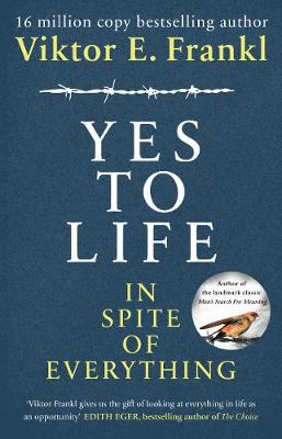 Yes To Life In Spite of Everything By (author) Viktor E Frankl ISBN:9781846046360
