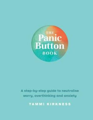The Panic Button Book: A Step-by-Step Guide to Neutralise Worry