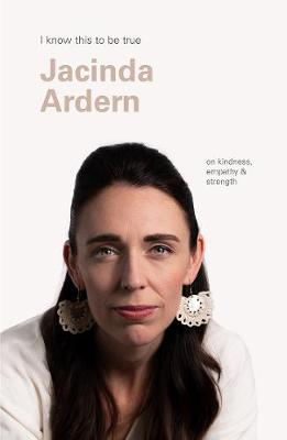 Jacinda Ardern (I Know This to be True): On Kindness
