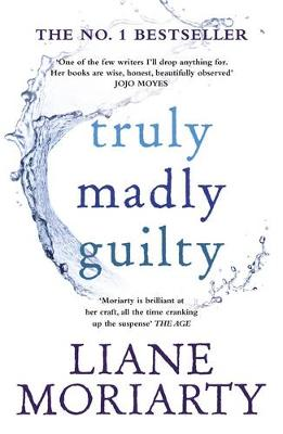 Truly Madly Guilty By (author) Liane Moriarty ISBN:9781925481396