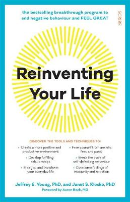Reinventing Your Life: The breakthrough program to end negative behaviour and feel great again By (author) Jeffrey E. Young ISBN:9781925849387