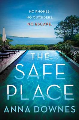 The Safe Place By (author) Anna Downes ISBN:9781925972658